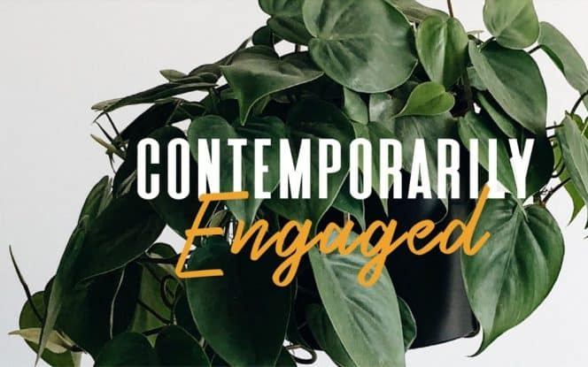 CONTEMPORARILY ENGAGED  Outside & In Magazine - March 2020